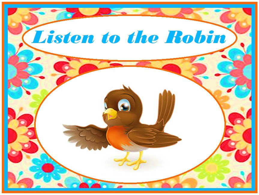 Listen to the Robin