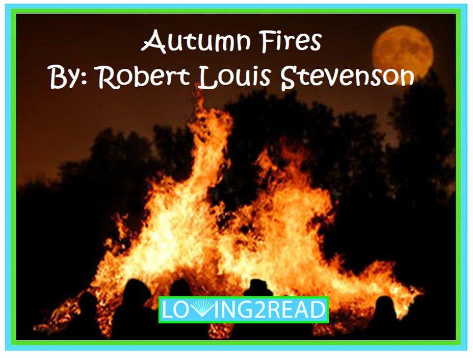 Autumn Fires By Robert Louis Stevenson