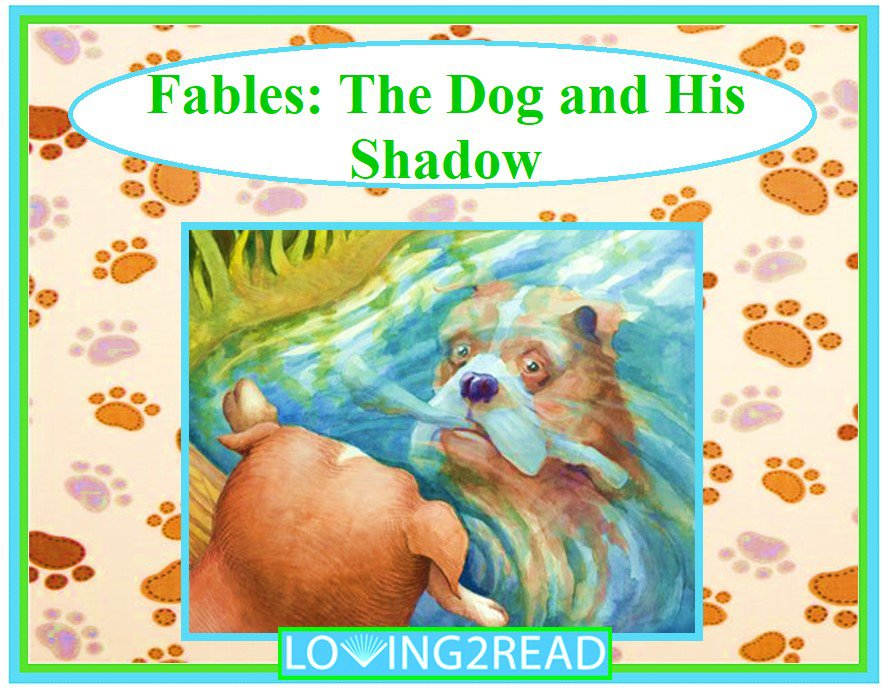 Fables: The Dog and His Shadow