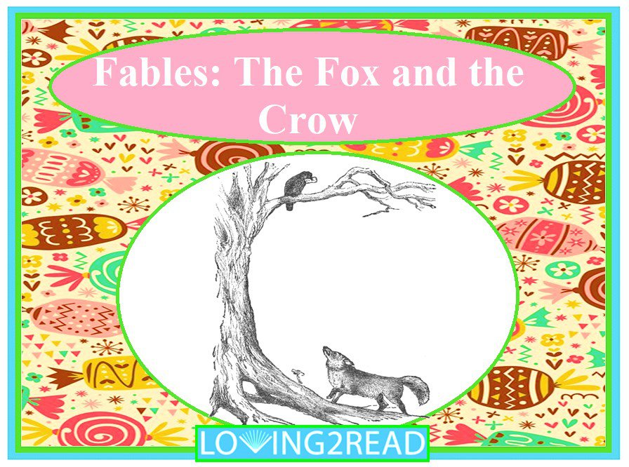 Fables: The Fox and the Crow