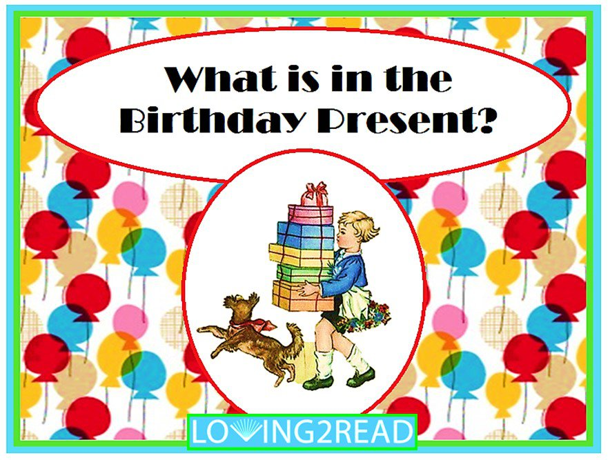 What is in the Birthday Present?