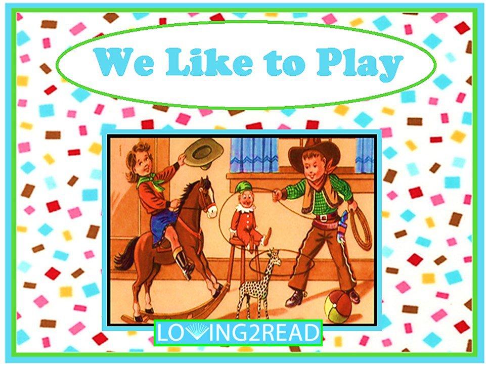 We Like to Play