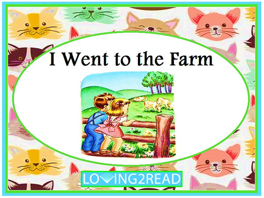 I Went to the Farm