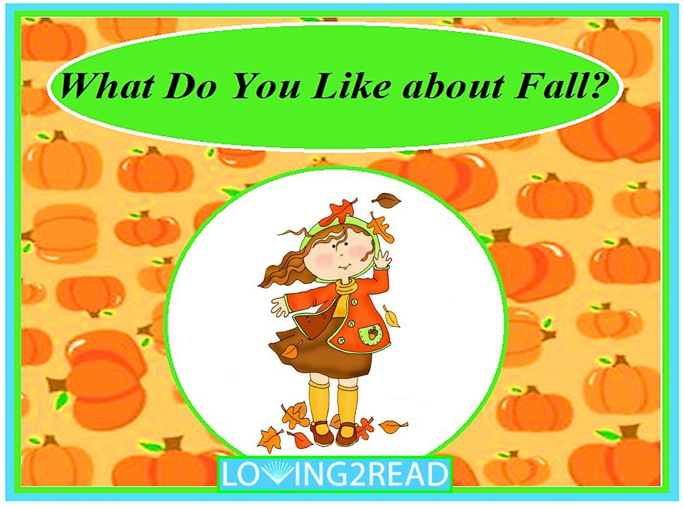 What Do You Like about Fall?