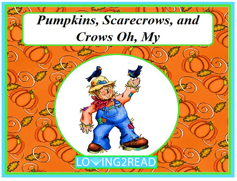 Pumpkins, Scarecrows, and Crows Oh, My