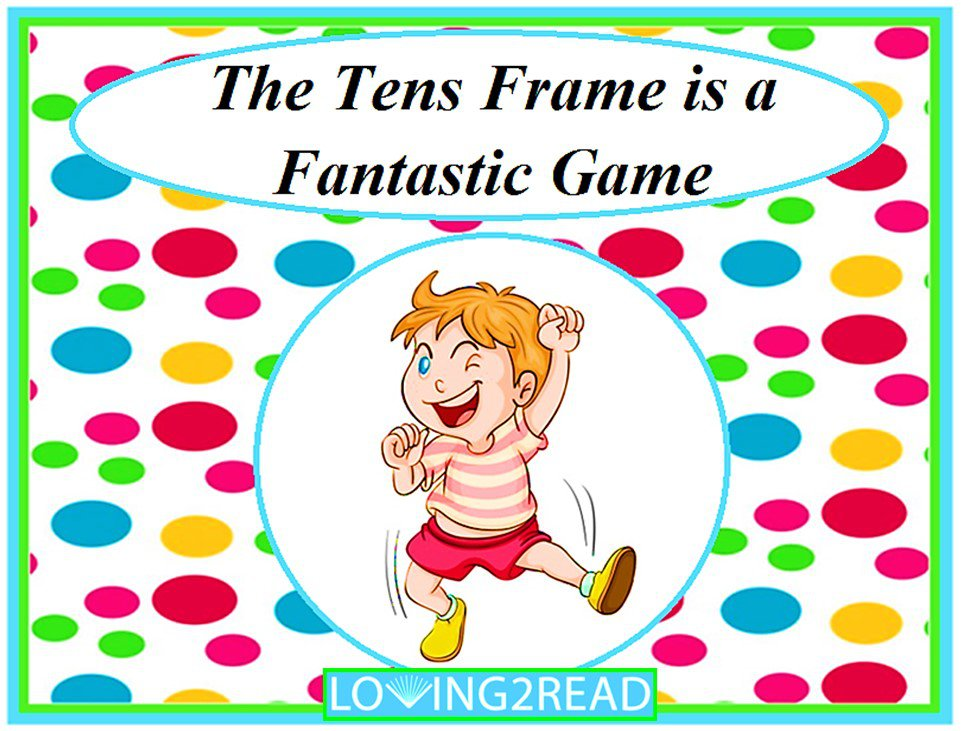 The Tens Frame is a Fantastic Game