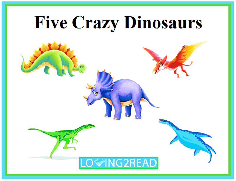 Five Crazy Dinosaurs