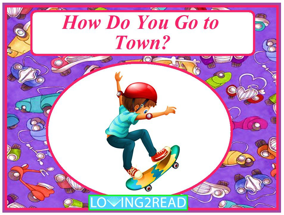 How Do You Go to Town?