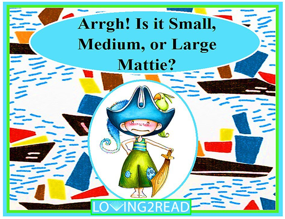 Arrgh!  Is it Small, Medium, or Large Mattie?