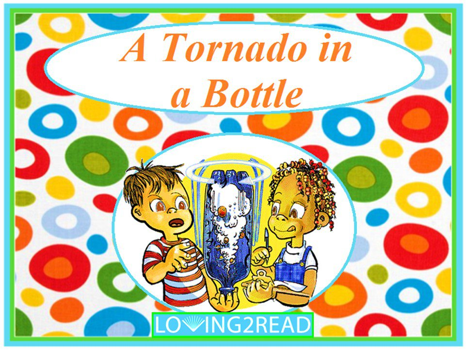 A Tornado in a Bottle