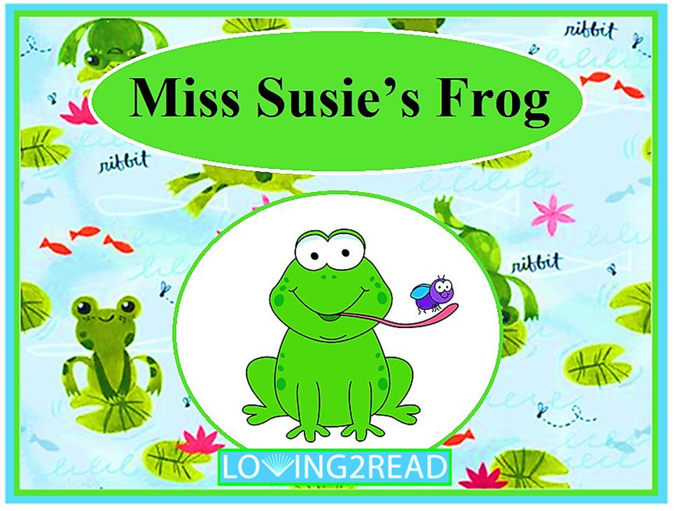 Miss Susie's Frog
