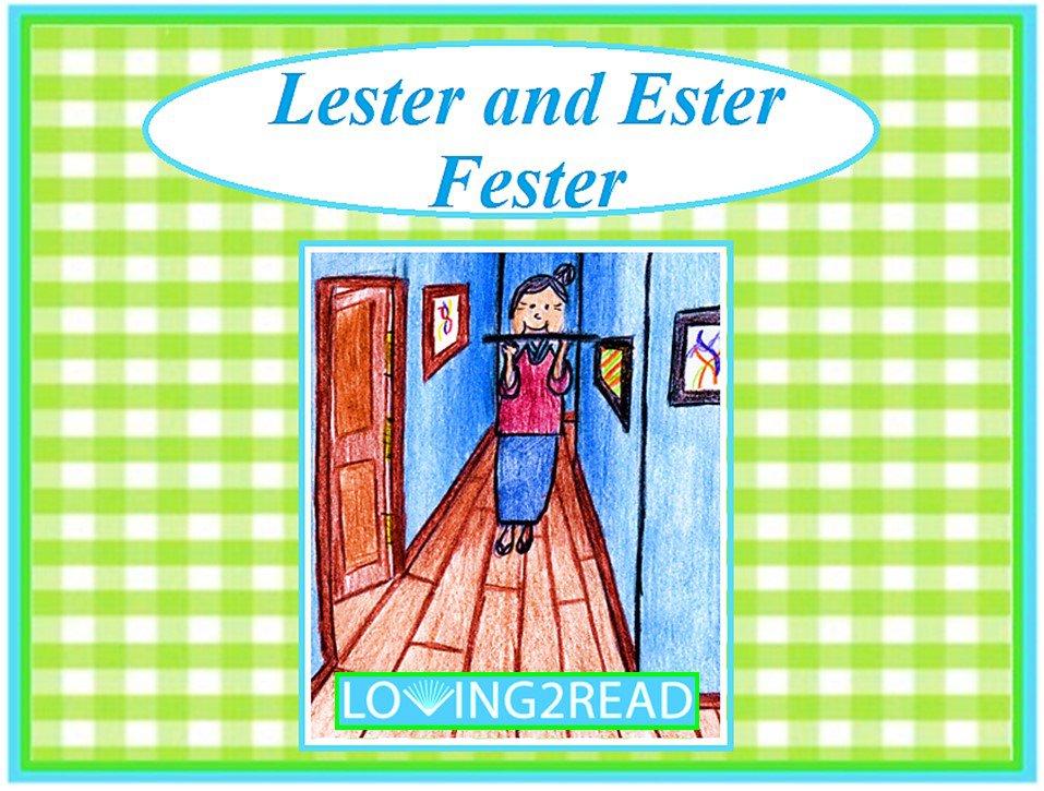 Lester and Ester Fester