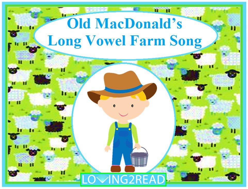 Old MacDonald's Long Vowel Farm Song