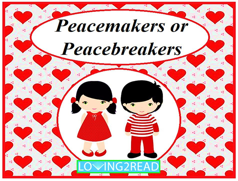 Peacemakers or Peacebreakers
