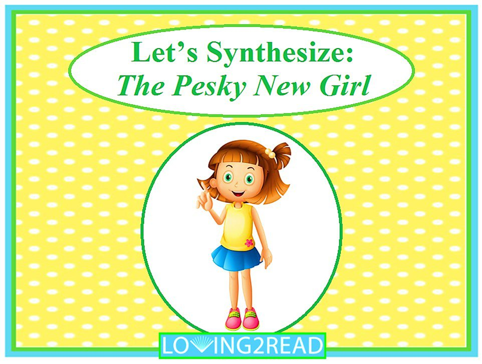 Let's Synthesize: The Pesky New Girl
