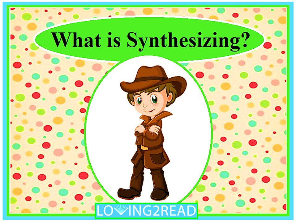 What is Synthesizing?