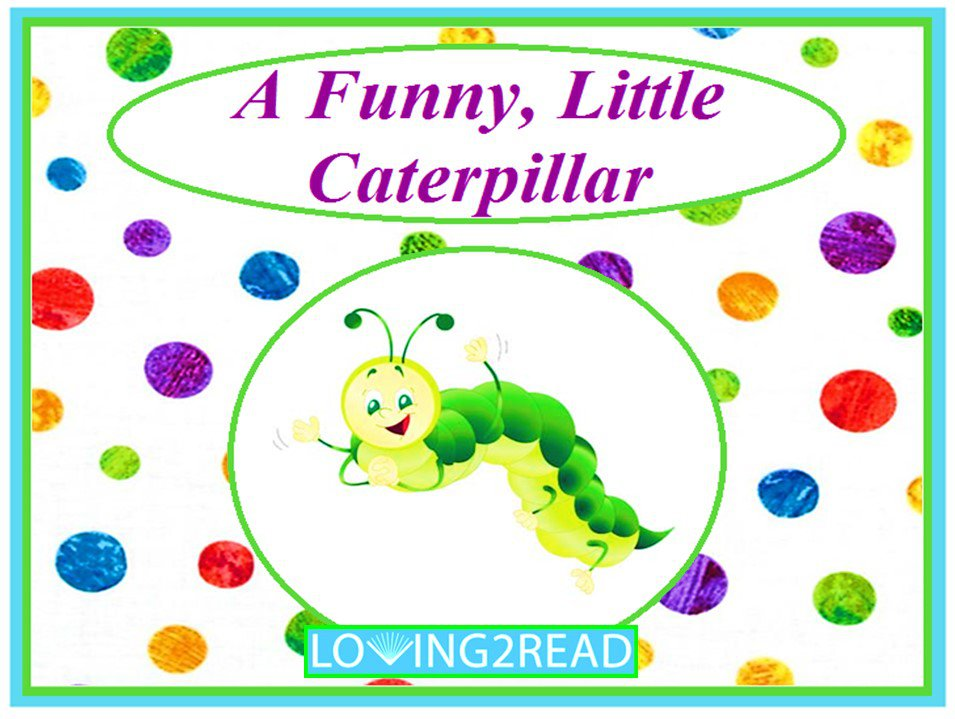 A Funny, Little Caterpillar