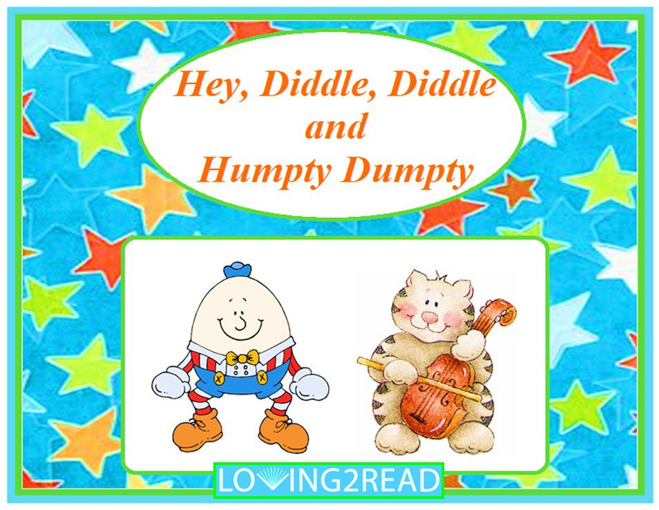 Hey, Diddle, Diddle and Humpty Dumpty