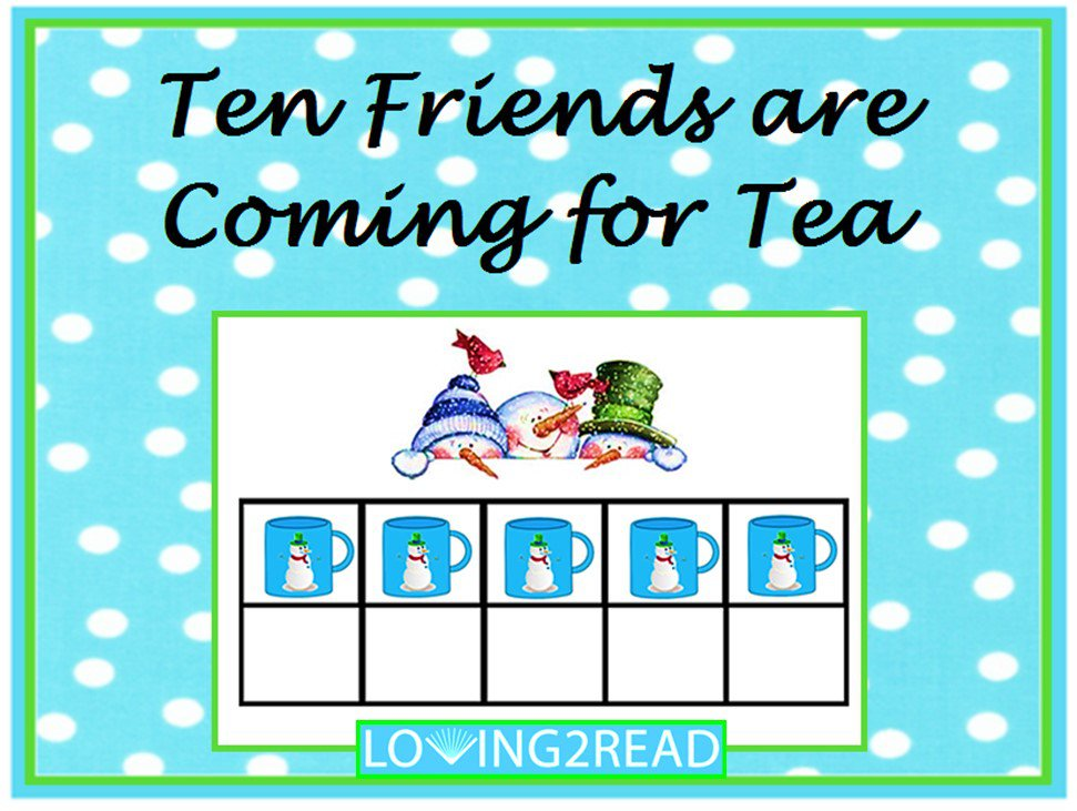 Ten Friends are Coming for Tea