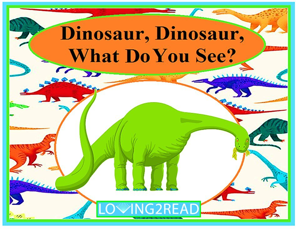Dinosaur, Dinosaur, What Do You See?