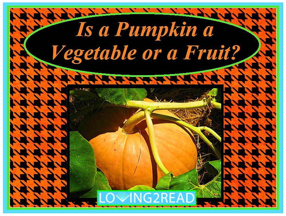 Is a Pumpkin a Vegetable or a Fruit?