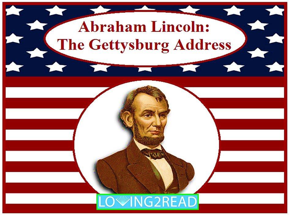 Abraham Lincoln: The Gettysburg Address