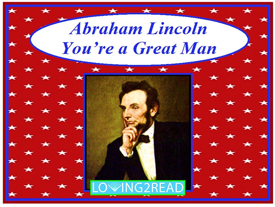Abraham Lincoln You're a Great Man