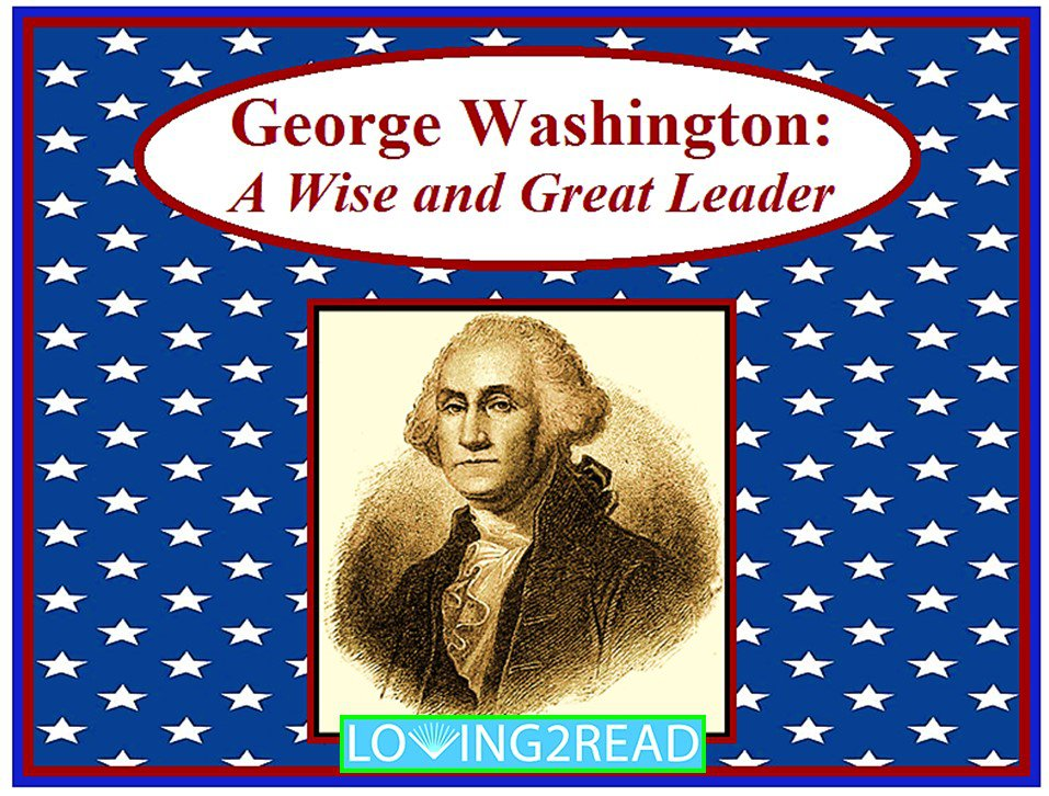 George Washington: A Wise and Great Leader