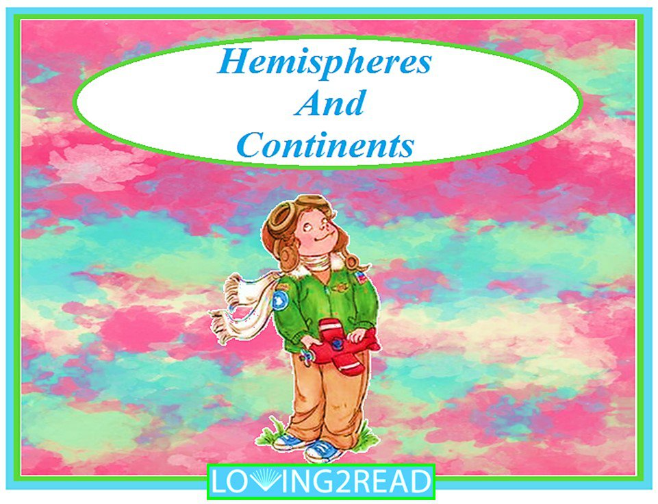 Hemispheres and Continents