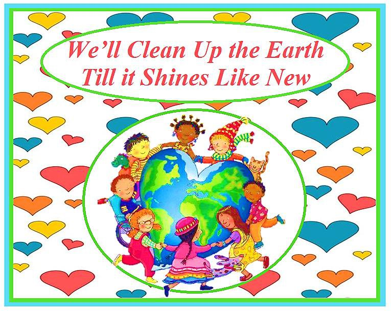 We'll Clean Up the Earth Till it Shines Like New