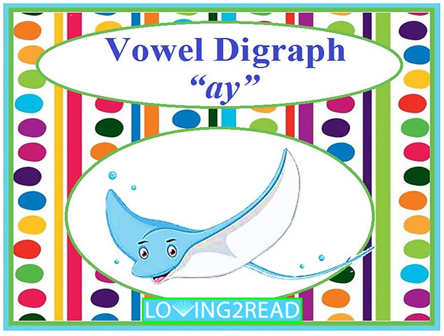 "Vowel Digraph ""ay"""