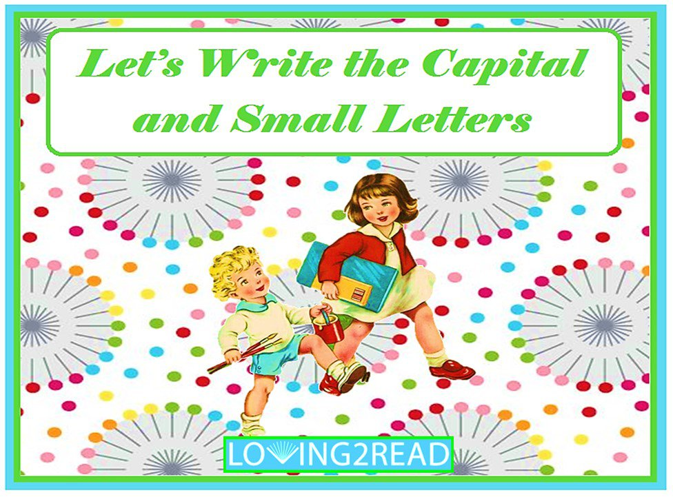 Let's Write the Capital and Small Letters