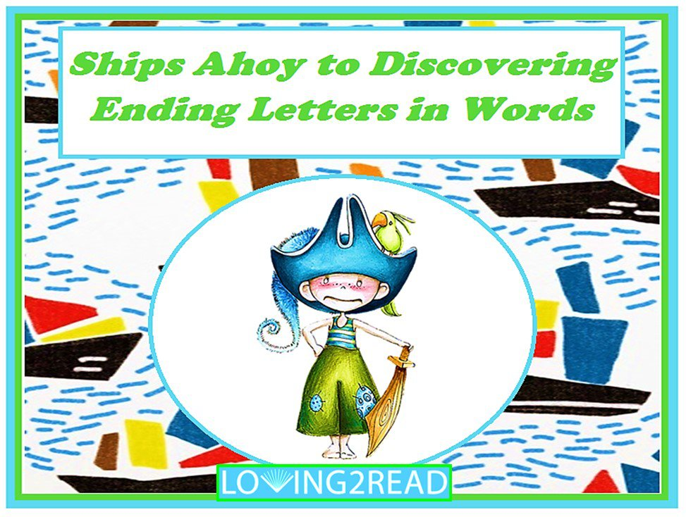 Ships Ahoy to Discovering Ending Letters in Words