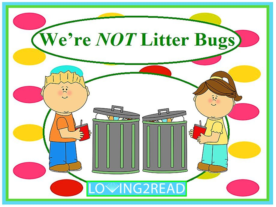 We're Not Litter Bugs