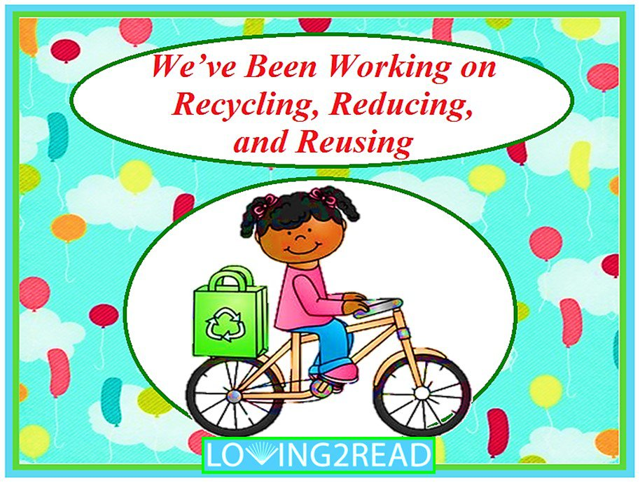 We've Been Working on Recycling, Reducing, and Reusing