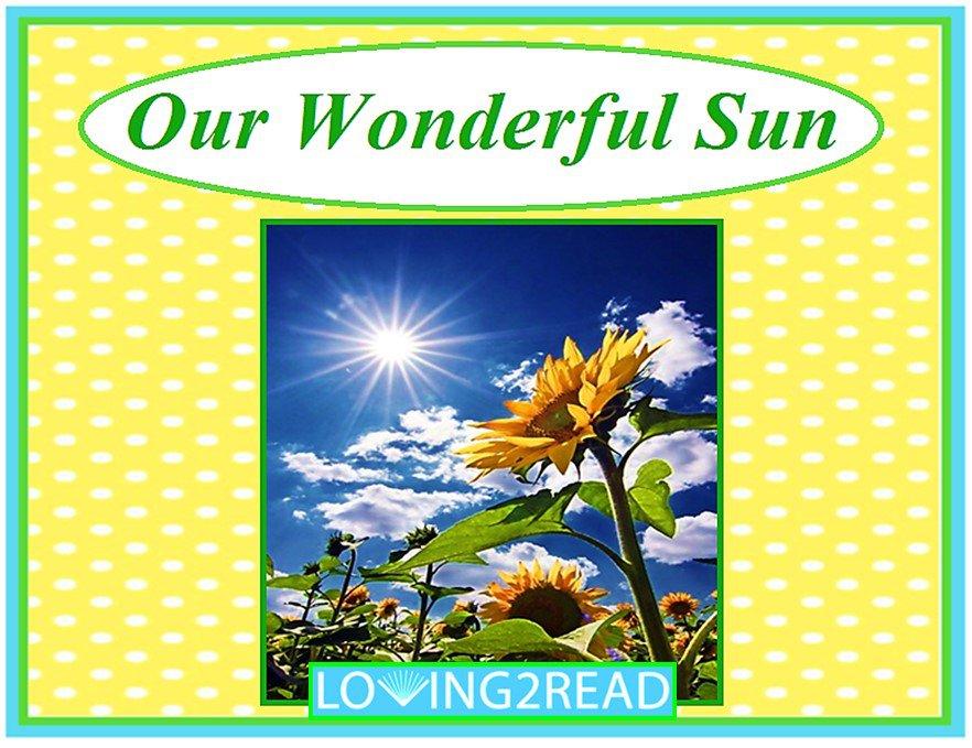 Our Wonderful Sun