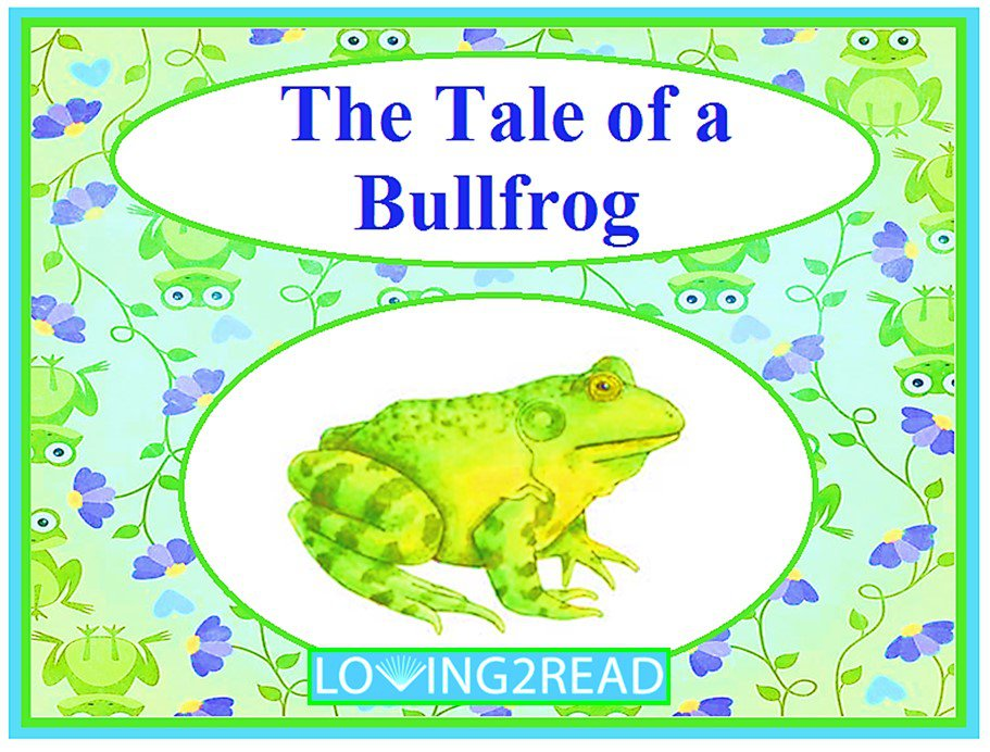 The Tale of a Bullfrog