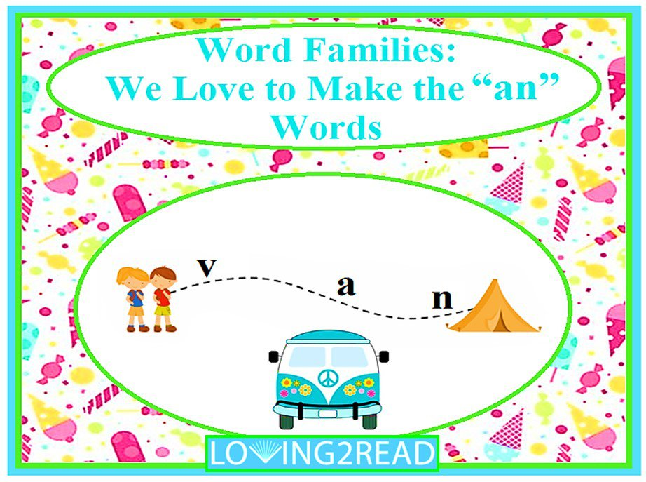 "Word Families: We Love to Make the ""an"" Words"