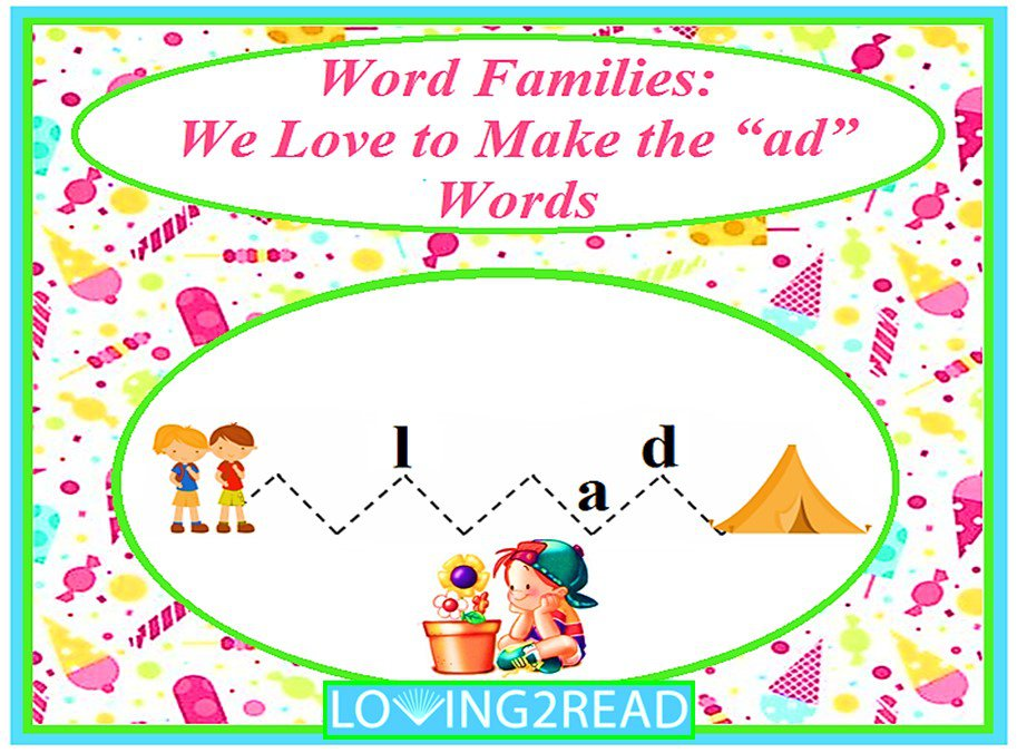 "Word Families: We Love to Make the ""ad"" Words"
