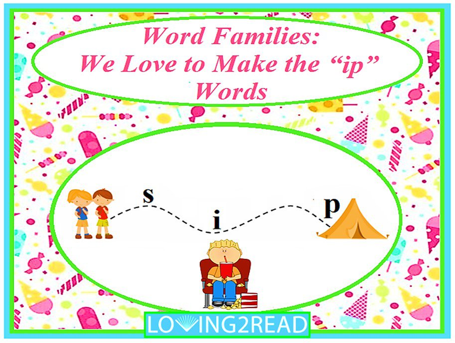 "Word Families: We Love to Make the ""ip"" Words"