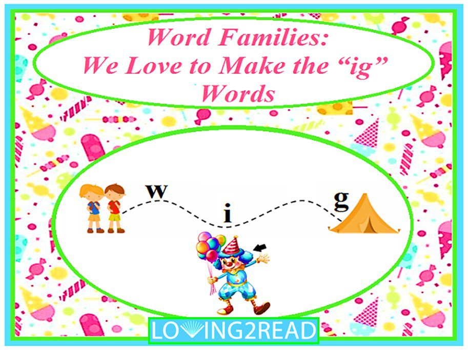 "Word Families: We Love to Make the ""ig"" Words"
