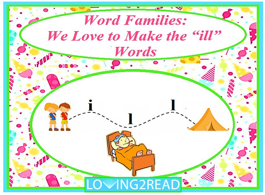 "Word Families: We Love to Make the ""ill"" Words"