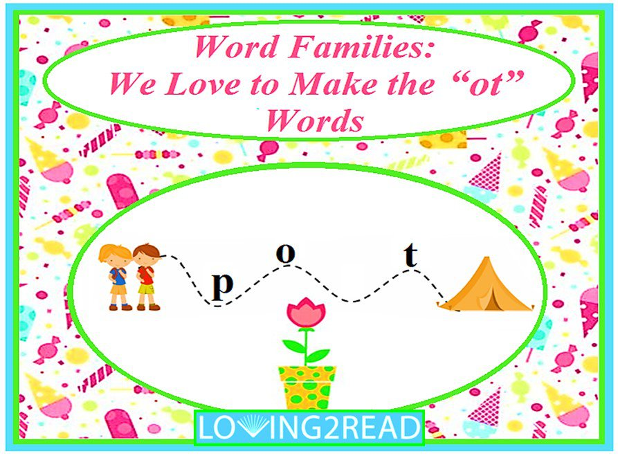 "Word Families: We Love to Make the ""ot"" Words"
