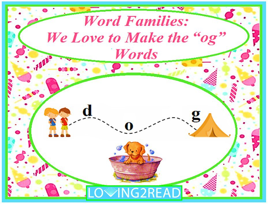 "Word Families: We Love to Make the ""og"" Words"
