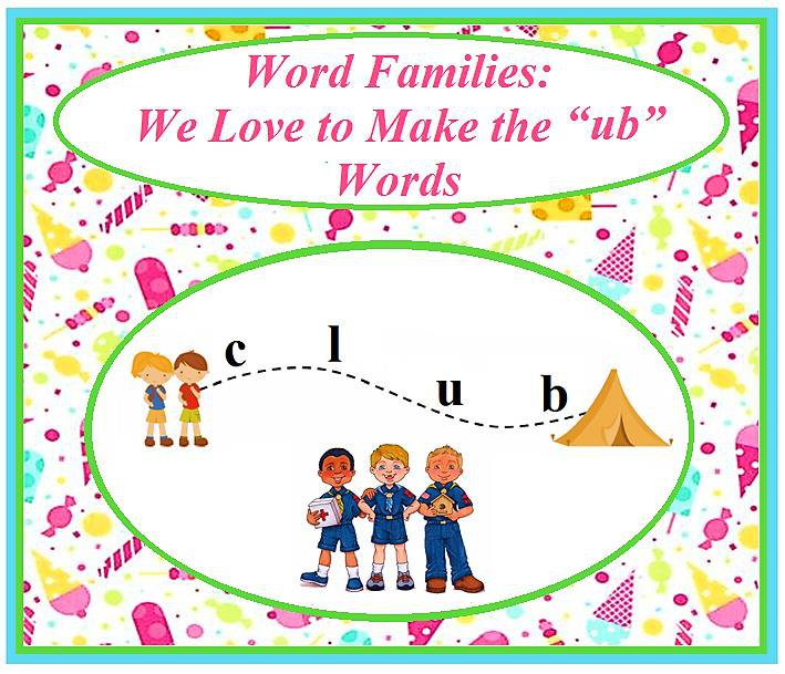 """Word Families: We Love to Make the """"ub"""" Words"""