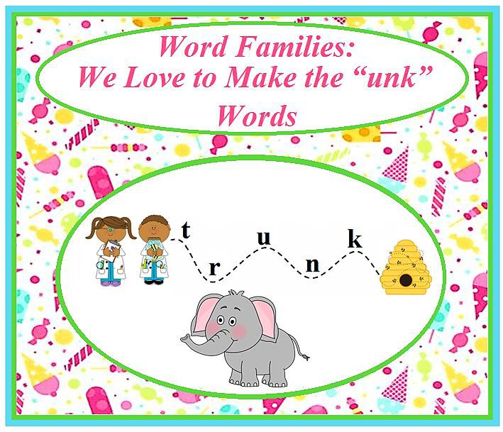 "Word Families: We Love to Make the ""unk"" Words"