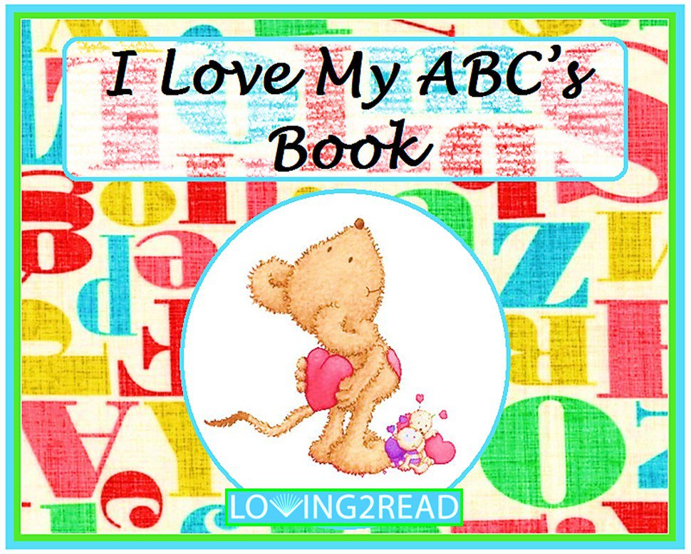 I Love My ABC's Book