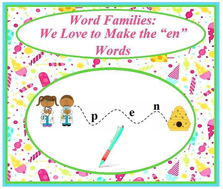"Word Families: We Love to Make the ""en"" Words"