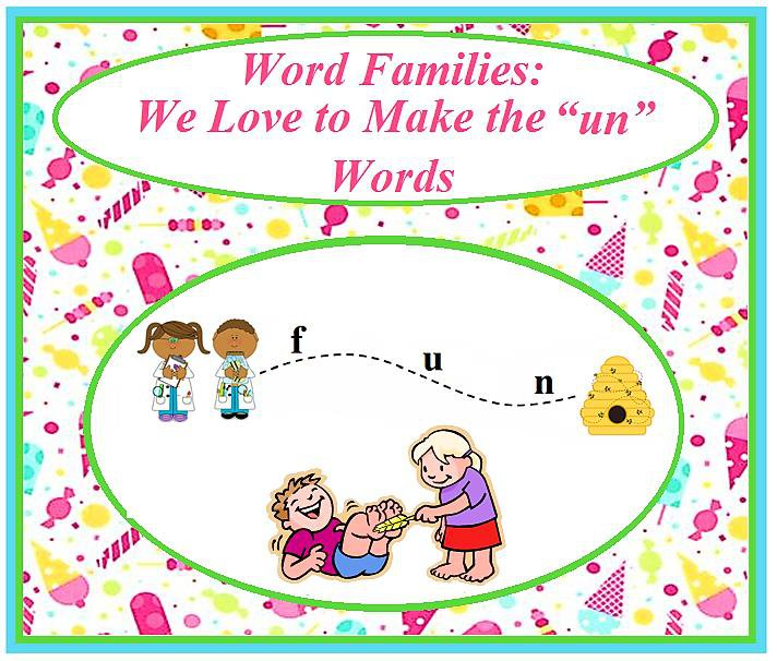 """Word Families: We Love to Make the """"un"""" Words"""