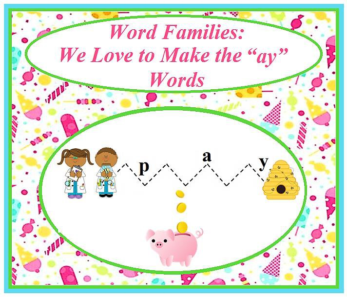 "Word Families: We Love to Make the ""ay"" Words"